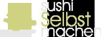 Sushi Rezepte zum selber machen für Jedermann